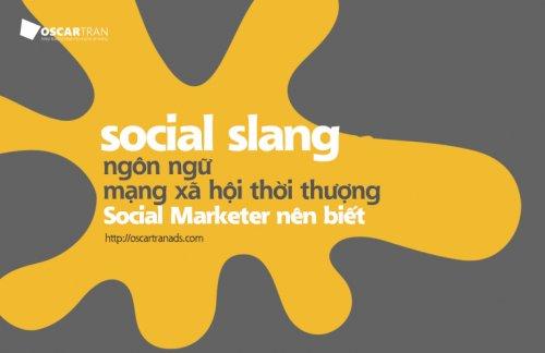 Social Slang – Hệ Ngôn Ngữ Social Marketer Nên Biết