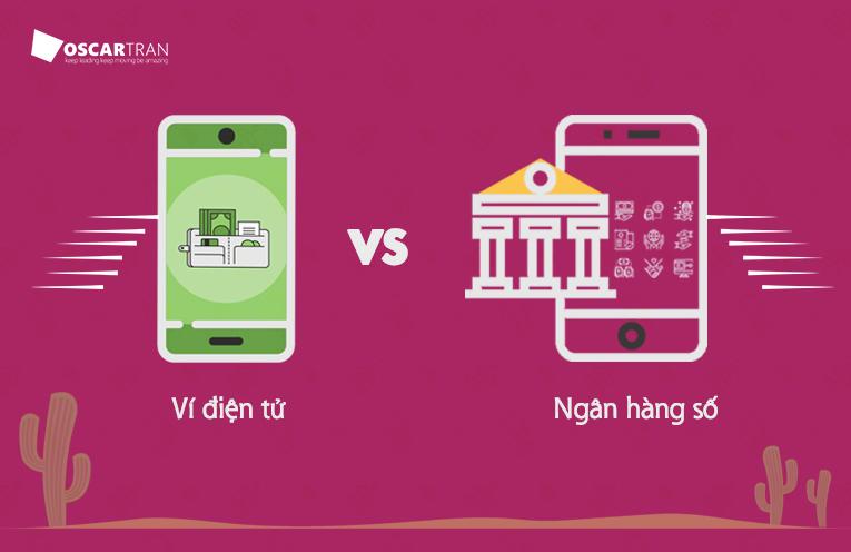 Sôi động cuộc đua giữa Ví điện tử vs Ngân hàng số