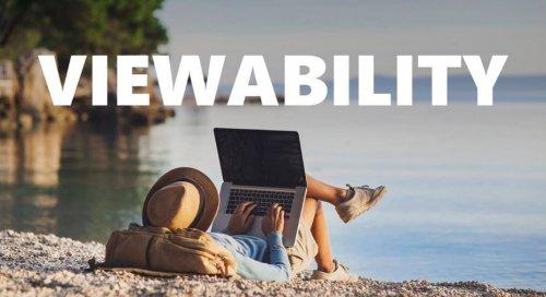 Viewability – Làn sóng mới chi phối cuộc chơi Quảng cáo online