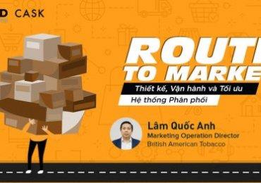 Route to Market: Thiết kế mô hình Kênh phân phối để Phát triển Thị trường